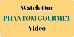 Watch Our Phantom Gourmet Video